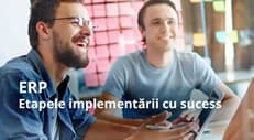 Etapele implementării cu succes a unui sistem ERP